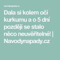 Dala si kolem očí kurkumu a o 5 dní později se stalo něco neuvěřitelné! | Navodynapady.cz