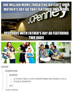 JC Penney takes a stand. Not as much for altruism but for commercial impact. The majority of the populace either embraces or accepts the inclusion of homosexual consumers. Advertising here is doing exactly what it's supposed to do. It was a calculated risk and clearly JC Penney did its homework since the Million Mom movement was expected to have much less of a negative impact than positive reactions from prospective buyers.