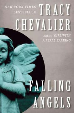Falling Angels: A Novel - my first Tracy Chevalier book.