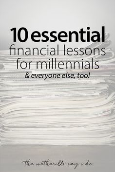 10 essential financial lessons for millennials to learn in their 20's! And some important financial lessons for everyone else, too.
