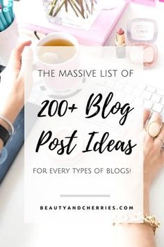 Massive List of 200+ Blog Post Ideas When You Feel Stuck << Beauty and Cherries