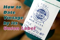 How to Date Vintage by Its Union Label: http://sammydvintage.com/vintage-style/union-labels-ilgwu/