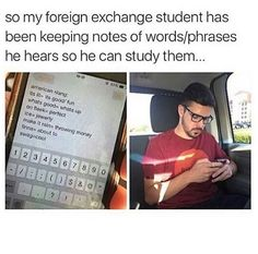 This is way too funny to me! My good friends were foreign exchange students