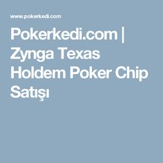 Pokerkedi.com | Zynga Texas Holdem Poker Chip Satışı