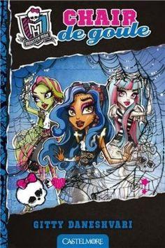 Découvrez Monster High, Tome 3 : Chair de goule, de Gitty Daneshvari sur Booknode, la communauté du livre