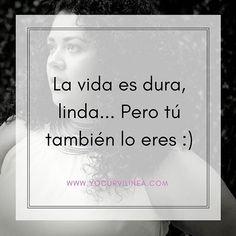 👉Y es que la vida es dura a veces... ¡Pero tú eres más y puedes con todo! ❤❤❤ #yocurvilinea #arhemolina #blogcurvy #bodypositive #bopo #quotes #frases #inspiracion #motivacion