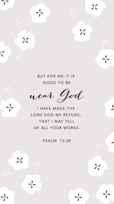 Psalm 73:28.