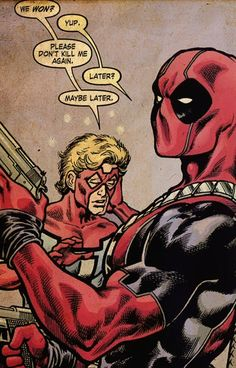 Mr. Immortal and Deadpool Mr. Immortal cannot permanently die - each time he is killed, he swiftly revives fully healed.