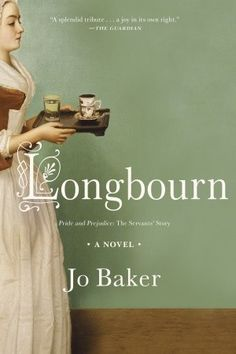 Very charming story of the servants of the Bennet family from PRIDE & PREJUDICE - LONGBOURN by Jo Baker. Lovely writing and good plot. I enjoyed it - due out soon and will be made into a movie.