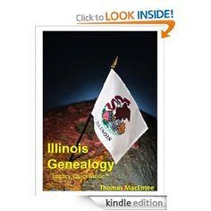Amazon.com: Illinois Genealogy eBook: Thomas MacEntee: Books #genealogy