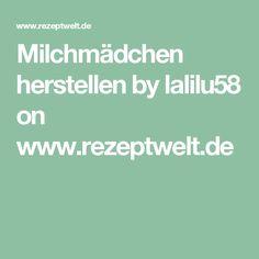 Milchmädchen herstellen by lalilu58 on www.rezeptwelt.de