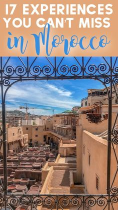 17 Experiences to have in Morocco | Things to do in Morocco | Morocco Bucket List | What to do in Morocco | Moroccan Experiences. #MoroccoTravel #MoroccoTips #MoroccoTrip #TravelTips
