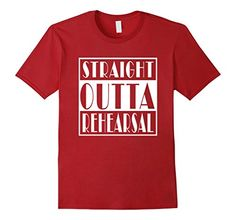 Men's Straight Outta Rehearsal Funny Theatre t-Shirt for thespians