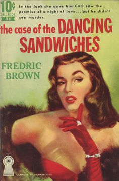 Robert Stanley: The Case of the Dancing Sandwiches by Fredric Brown / Dell 10 cent books 33, 1951