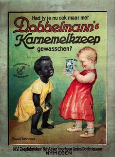 oude nederlandse reclameposters - The kids are cute but the message is racial. Glad times have changed in that respect.