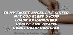 Best Raksha Bandhan Thoughts English : Read And Share Collection Of Great Thoughts About Raksha Bandhan in English. Poem On Raksha Bandhan, Happy Raksha Bandhan Quotes, Raksha Bandhan Messages, Raksha Bandhan Photos, Raksha Bandhan Cards, Happy Raksha Bandhan Wishes, Happy Raksha Bandhan Images, Raksha Bandhan Greetings, Message For Sister