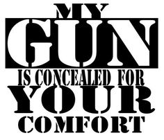 My Gun is Concealed For Your Comfort Shirt, Pro-Gun TShirt, Second Amendment Amendment T Shirt, Gun Control concealed carry, open carry 2nd Amendment T Shirts, Gun Quotes, Gun Humor, Concealed Carry Women, Open Carry, Wood Signs Sayings, Military Quotes, Pro Gun, Silhouette Cameo Projects