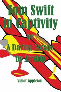 Tom Swift in Captivity: A Daring Escape by Airship by Victor Appleton, Paperback | Barnes & Noble®