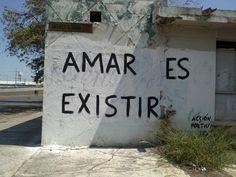 Amar es existir #Acción Poética México #calle Short Quotes, Powerful Words, Wall Quotes, Beautiful Words, Flower Power, Street Art, Feelings, Neymar, Motto