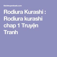 Rodiura Kurashi : Rodiura kurashi chap 1 Truyện Tranh