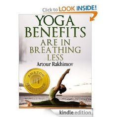"Cover of the book ""Yoga Benefits Are in Breathing Less (Yoga Books)\"" by Dr. Artour Rakhimov, www.NormalBreathing.com"