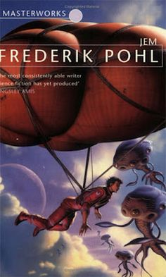 Frederik Pohl, Jem SF Masterworks Science Fiction (Not currently available on SF Gateway)