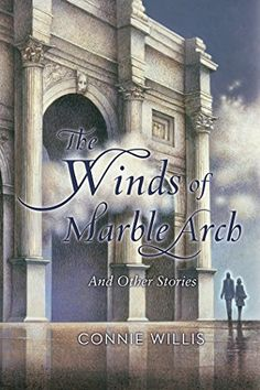 "Read ""The Winds of Marble Arch"" by Connie Willis available from Rakuten Kobo. ""Variety is the soul of pleasure,"" And variety is what this comprehensive new collection of Connie Willis is all about."