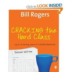 Cracking the Hard Class: Strategies for Managing the Harder Than Average Class: Amazon.co.uk: Bill Rogers: Books