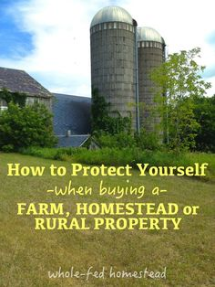 "What we mean by ""protect yourself"" is: Make a good investment. Know what you are getting yourself into. Prepare so that there are no surprises down the road. Get exactly what you want from your dream property, farm, or homestead. We bought our first house this past October. The perfect country property with outbuildings, acreage, …"