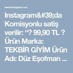 """Instagram'da Komisyonlu satiş verilir: """"👗 99,90 TL 👗 Ürün Marka: TEKBİR GİYİM Ürün Adı: Düz Eşofman Takımı  Renk: Lacivert, haki,kırmızı,siyah Bedenler : 36, 38, 40, 42, 44  Ürün…"""" • Instagram"""