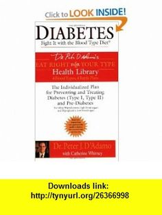 Diabetes Fight It with the Blood Type Diet (Eat Right for Your Type Health Library) Peter J. DAdamo, Catherine Whitney , ISBN-10: 042520006X  ,  , ASIN: B0064XPU66 , tutorials , pdf , ebook , torrent , downloads , rapidshare , filesonic , hotfile , megaupload , fileserve