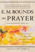 Complete Works of E. M. Bounds on Prayer, The: Experience the Wonders of God through Prayer:Amazon:Books.  Given to me by my best friend...love it!