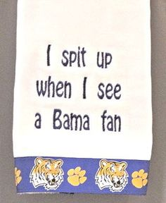 LSU Tiger Burp Cloth I Spit Up When I See A Bama Fan Ready To Ship. $11.99, via Etsy.