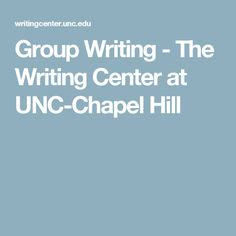 Group Writing - The Writing Center at UNC-Chapel Hill