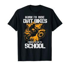 Amazon.com: Ride Dirt Bikes Forces To Go To School T-Shirt: Clothing Dirt Bike Shirts, Dirt Bikes, School Shirts, School Humor, Kids Boxing, Shirt Price, School Outfits, Branded T Shirts, Biking