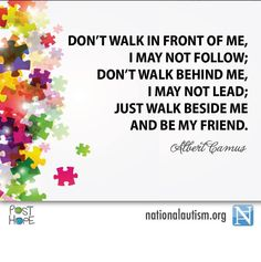 Walk beside me and be my friend..