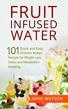 Explore the basics about a low fat raw food diet and learn about 122216 fruit infused water 101 fruit infused water recipes for forumfinder Image collections