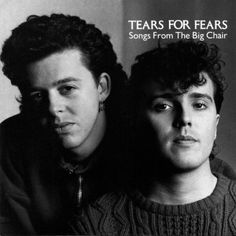 """""""Songs From The Big Chair"""" *** Tears For Fears (1985)"""