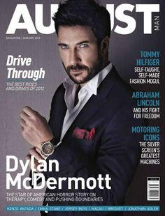 Dylan McDermott for August Man Singapore January 2013 - now you know why I have a son named Dylan!