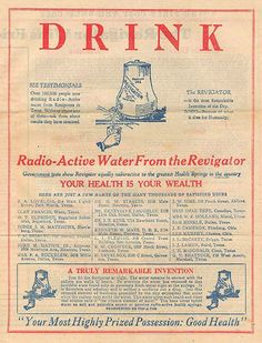 Radioactive water. (The advertisement fails to mention a common side effect of your urine glowing in the dark).• EXTEND YOUR LIFE > http://www.foreverhealthywater.com/radionuclides-why-not.php