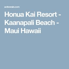 Honua Kai Resort - Kaanapali Beach - Maui Hawaii
