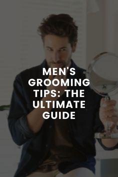Men's grooming tips: The Ultimate Guide – LIFESTYLE BY PS Mens Hairstyles Fade, Men's Hairstyles, Beard Styles For Men, Hair Game, Ingrown Hair, Men's Grooming, Most Beautiful Man, Hair Looks, Beards