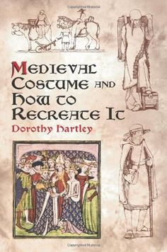 Medieval Costume and How to Recreate It (Dover Fashion and Costumes)   Have it!