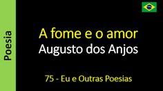 Poesia - Sanderlei Silveira: Augusto dos Anjos - 075 - A fome e o amor