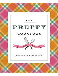 The Preppy Cookbook: Classic Recipes for the Modern Prep by [Nunn, Christine E. Just The Way, Just In Case, Preppy Brands, Preppy Handbook, Lobster Bake, Cookbook Pdf, Best Cookbooks, Ivy Style, Beautiful Book Covers