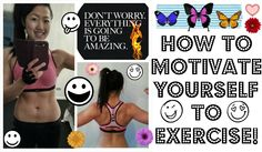 HOW TO MOTIVATE YOURSELF TO EXERCISE (Find your inner motivation to work...
