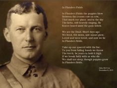 """Remembrance Day - John McCrae """"In Flanders Fields"""" World War One, First World, Remember The Fallen, Armistice Day, The Great, Flanders Field, Canadian History, History Major, Anzac Day"""
