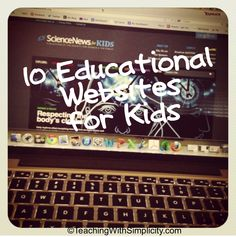 A list of 10 Educational kid friendly websites that have been teacher approved for students to visit.