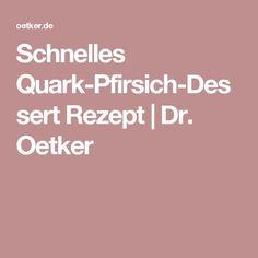 Schnelles Quark-Pfirsich-Dessert Rezept | Dr. Oetker