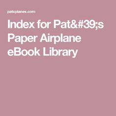 Index for Pat's Paper Airplane eBook Library